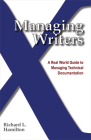 Managing Writers: A Real World Guide to Managing Technical Documentation Cover Image
