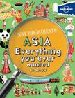 Not For Parents Asia: Everything You Ever Wanted to Know (Lonely Planet Kids) Cover Image