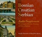Bosnian, Croatian, Serbian Audio Supplement: To Accompany Bosnian, Croatian, Serbian, a Textbook Cover Image