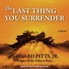 The Last Thing You Surrender Lib/E: A Novel of WWII Cover Image