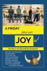 A Friday Filled with Joy: One Day in the Life of a Radically Innovative Company Cover Image