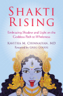 Shakti Rising: Embracing Shadow and Light on the Goddess Path to Wholeness Cover Image