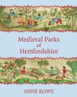 Medieval Parks of Hertfordshire Cover Image