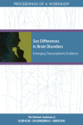 Sex Differences in Brain Disorders: Emerging Transcriptomic Evidence: Proceedings of a Workshop Cover Image