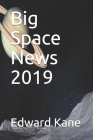 Big Space News 2019 Cover Image
