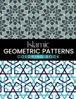 Islamic Geometric Patterns Coloring Book: Beautiful Large Print Arabic Designs For Adults And Teens Stress Relief And Relaxation Cover Image