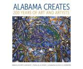 Alabama Creates: 200 Years of Art and Artists Cover Image