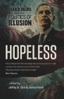 Hopeless: Barack Obama and the Politics of Illusion Cover Image
