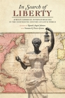 In Search of Liberty: African American Internationalism in the Nineteenth-Century Atlantic World (Race in the Atlantic World #38) Cover Image