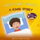 Bedtime Chess A King Story Cover Image