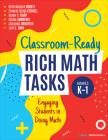 Classroom-Ready Rich Math Tasks, Grades K-1: Engaging Students in Doing Math (Corwin Mathematics) Cover Image