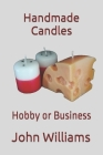 Handmade Candles: Hobby or Business Cover Image
