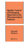 Quality Control of Packaging Materials in the Pharmaceutical Industry (Packaging and Converting Technology #4) Cover Image
