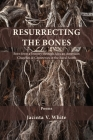 Resurrecting the Bones: Born from a Journey through African American Churches & Cemeteries in the Rural South Cover Image