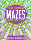 Mind Bending Mazes for Adults: Maze Activity Book for Adults Cover Image