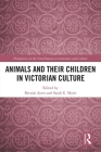 Animals and Their Children in Victorian Culture (Perspectives on the Non-Human in Literature and Culture) Cover Image
