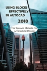 Using Blocks Effectively In Autocad 2018: The Tips And Methods For Architectural Designs: How To Use Block In Autocad Cover Image
