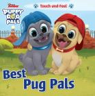 Disney Junior Puppy Dog Pals: Best Pug Pals Touch-and-Feel (Touch and Feel) Cover Image