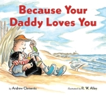 Because Your Daddy Loves You (board book) Cover Image
