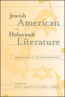Jewish American and Holocaust Literature: Representation in the Postmodern World Cover Image