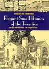Elegant Small Homes of the Twenties: 99 Designs from a Competition (Dover Books on Architecture) Cover Image