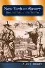 New York and Slavery: Time to Teach the Truth Cover Image