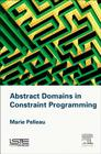 Abstract Domains in Constraint Programming Cover Image