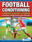 Football Conditioning A Modern Scientific Approach: Periodization - Seasonal Training - Small Sided Games Cover Image