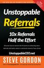 Unstoppable Referrals: 10x Referrals Half the Effort Cover Image