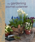 My Gardening Journal and Planner Cover Image