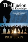 The Illusion of Knowledge: Why So Many Educated Americans Embrace Marxism Cover Image