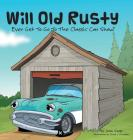 Will Old Rusty Ever Get to Go to the Classic Car Show? Cover Image