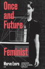 Once and Future Feminist (Boston Review / Forum #6) Cover Image