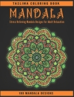 Mandala: Coloring Pages For Meditation And Happiness - Adult Coloring Book Featuring Calming Mandalas designed to relax and cal Cover Image