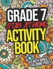 Grade 7 Stay-At-Home Activity Book: Grade 7 Workbook With Activities For Seventh Graders Cover Image