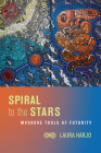 Spiral to the Stars: Mvskoke Tools of Futurity (Critical Issues in Indigenous Studies) Cover Image