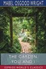 The Garden, You, and I (Esprios Classics) Cover Image