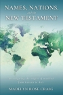 Names, Nations, and the New Testament: Investigating the origins of mankind from Genesis to Acts Cover Image
