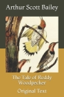 The Tale of Reddy Woodpecker: Original Text Cover Image