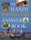 The Handy Pennsylvania Answer Book (Handy Answer Books) Cover Image