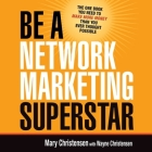 Be a Network Marketing Superstar Lib/E: The One Book You Need to Make More Money Than You Ever Thought Possible Cover Image