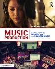 Music Production: Learn How to Record, Mix, and Master Music Cover Image