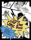 Create Your Own Comic Book Notebook: Variety of Templates to Draw Your Own Comics! Cover Image