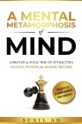 A Mental Metamorphosis of Mind: A proven and yogic way of attracting health, wealth and Akashic record Cover Image