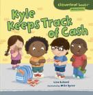 Kyle Keeps Track of Cash (Cloverleaf Books (TM) -- Money Basics) Cover Image