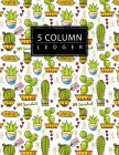 5 Column Ledger: Cacti and Succulents Business Record Book Accounting Ledger Journal Accounting Bookkeeping Notebook Home Office School Cover Image