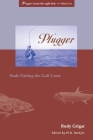 Plugger: Wade Fishing the Gulf Coast Cover Image