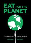 Eat for the Planet: Saving the World One Bite at a Time Cover Image