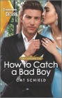 How to Catch a Bad Boy: A Bad Boy, Enemies to Lovers Romance Cover Image