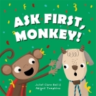 Ask First, Monkey!: A Playful Introduction to Consent and Boundaries Cover Image